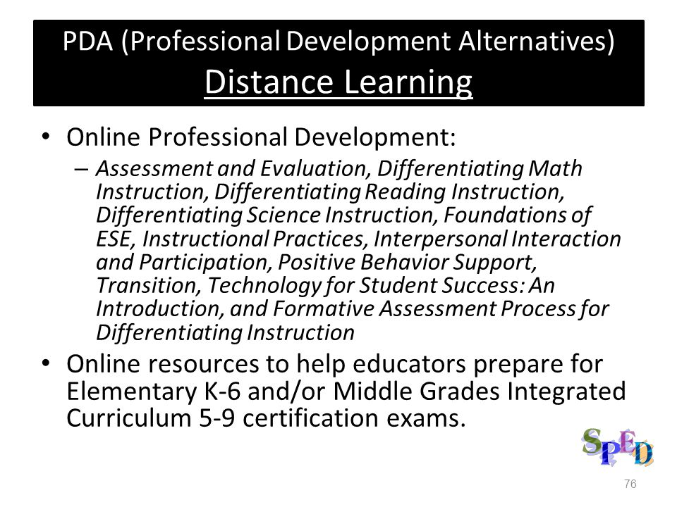 PDA (Professional Development Alternatives) Distance Learning Online Professional Development: – Assessment and Evaluation, Differentiating Math Instr