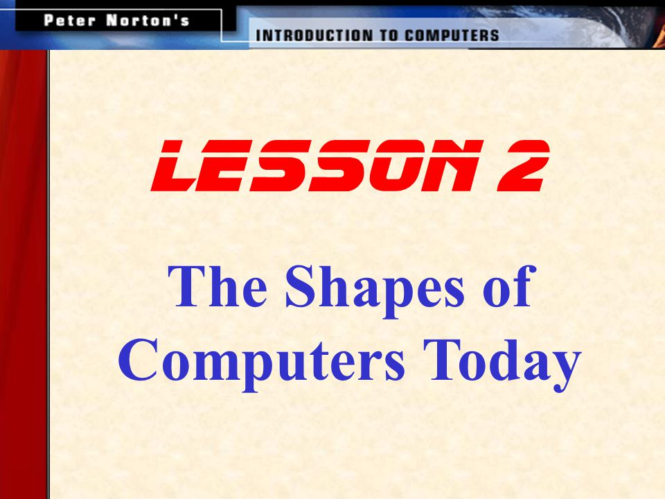 The Shapes of Computers Today lesson 2