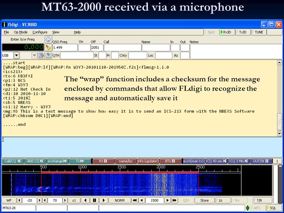 MT-63 MT63-1000 signal on 20m To fit within the audio pass band of an SSB transmitter, an MT63-2000 signal uses tones from 500 Hz to 2500 Hz MT63-2000