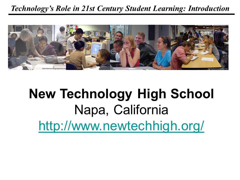 New Technology High School Napa, California http://www.newtechhigh.org/