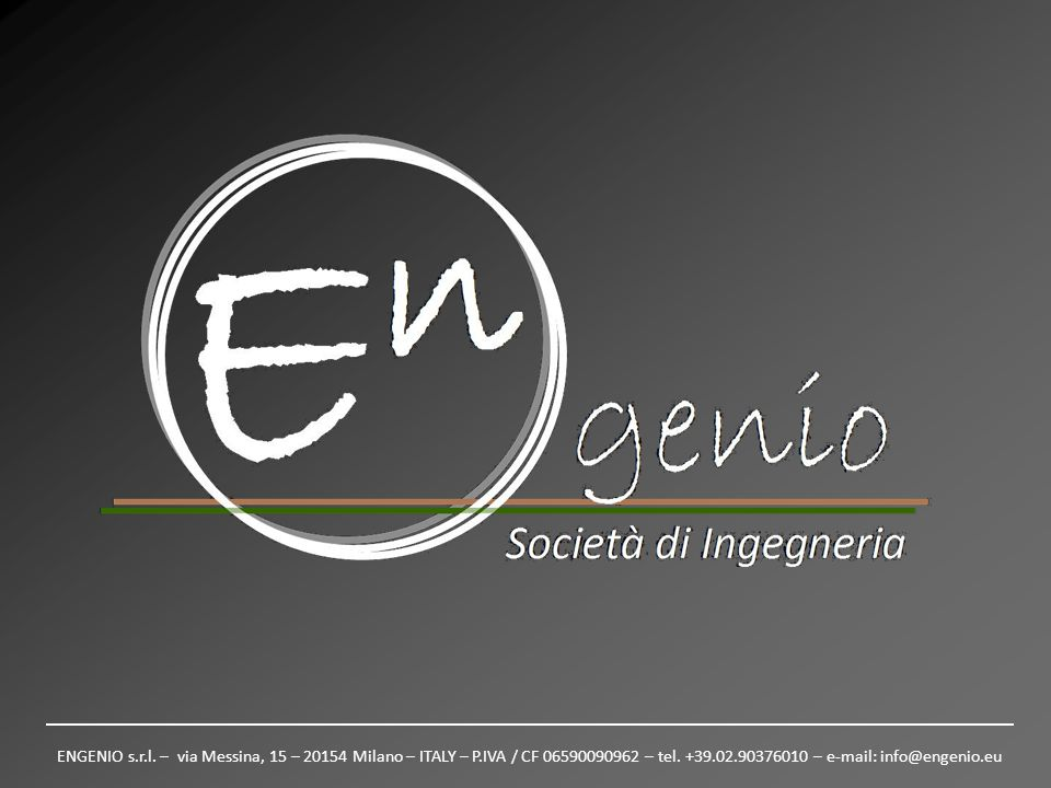 ENGENIO s.r.l. – via Messina, 15 – 20154 Milano – ITALY – P.IVA / CF 06590090962 – tel.
