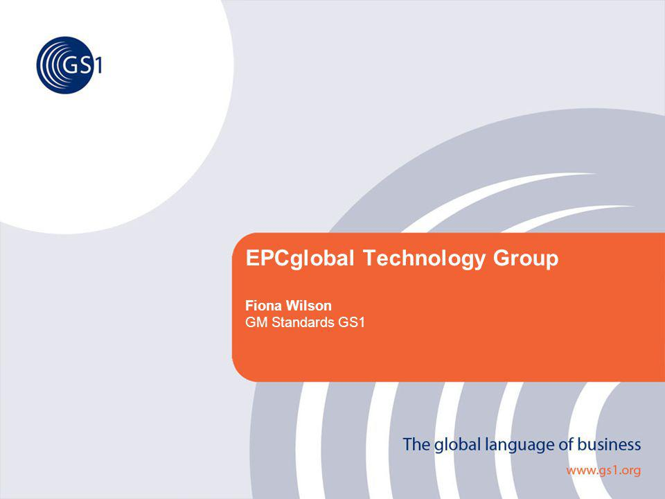 EPCglobal Technology Group Fiona Wilson GM Standards GS1