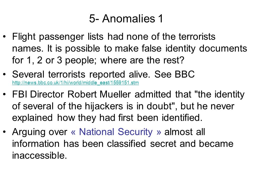 5- Anomalies 1 Flight passenger lists had none of the terrorists names. It is possible to make false identity documents for 1, 2 or 3 people; where ar