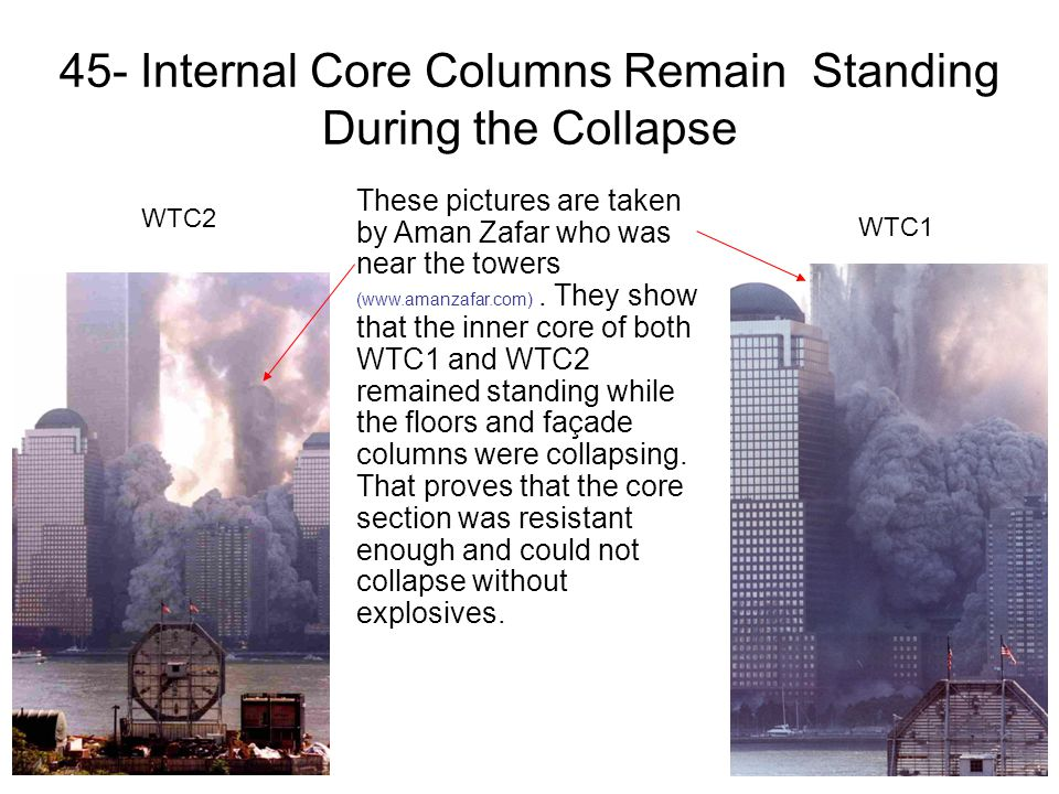 45- Internal Core Columns Remain Standing During the Collapse WTC2 These pictures are taken by Aman Zafar who was near the towers (www.amanzafar.com).