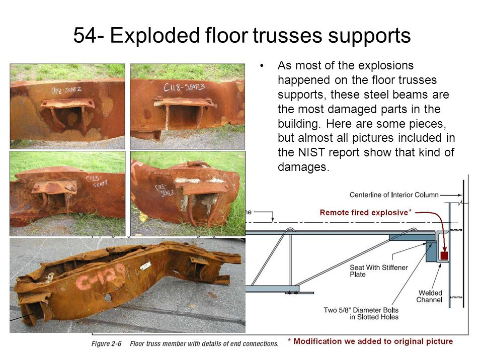 54- Exploded floor trusses supports As most of the explosions happened on the floor trusses supports, these steel beams are the most damaged parts in