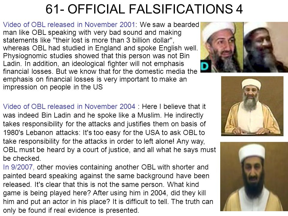 61- OFFICIAL FALSIFICATIONS 4 Video of OBL released in November 2001: We saw a bearded man like OBL speaking with very bad sound and making statements