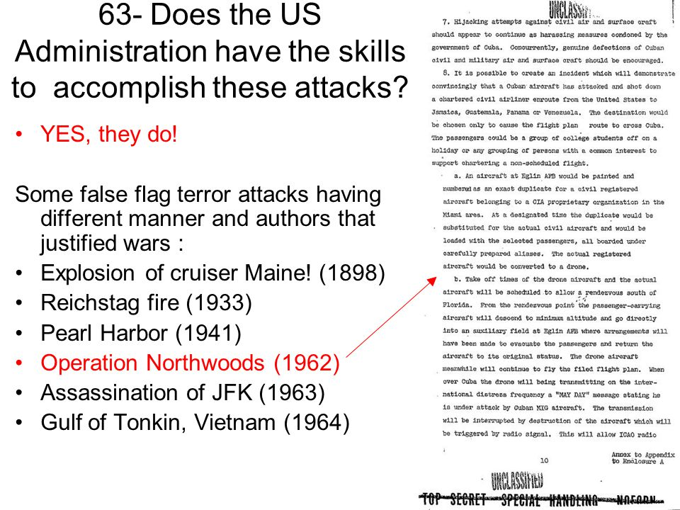 63- Does the US Administration have the skills to accomplish these attacks? YES, they do! Some false flag terror attacks having different manner and a