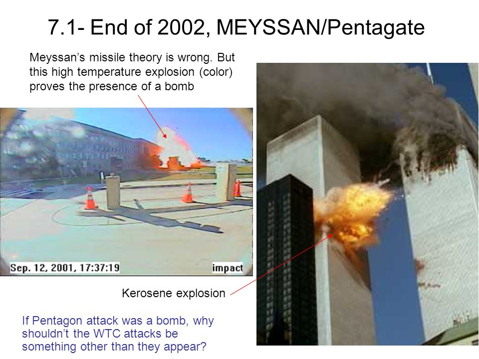 7.1- End of 2002, MEYSSAN/Pentagate Meyssans missile theory is wrong. But this high temperature explosion (color) proves the presence of a bomb Kerose