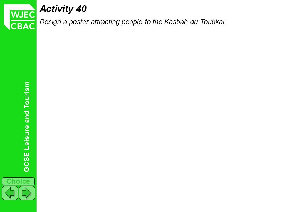 GCSE Leisure and Tourism Choice Activity 40 Design a poster attracting people to the Kasbah du Toubkal.