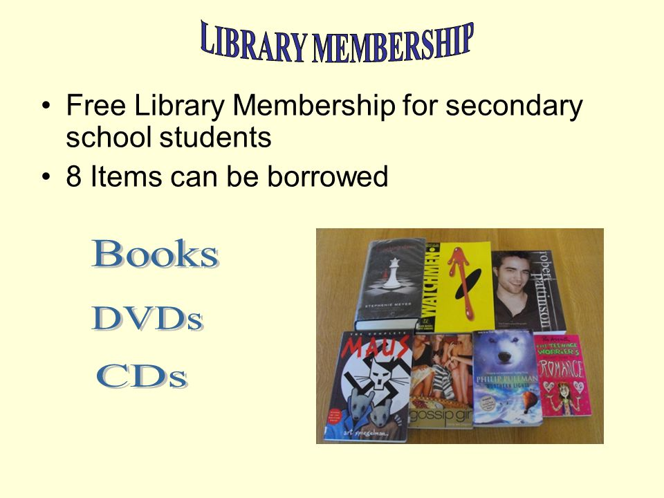 Free Library Membership for secondary school students 8 Items can be borrowed
