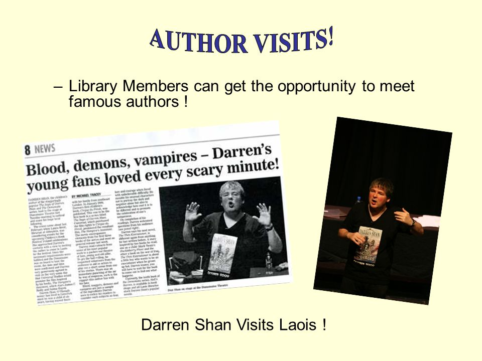 –Library Members can get the opportunity to meet famous authors ! Darren Shan Visits Laois !