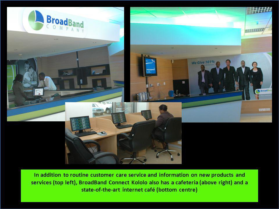 In addition to routine customer care service and information on new products and services (top left), BroadBand Connect Kololo also has a cafeteria (a