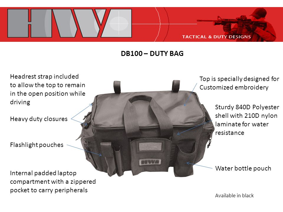 Available in black DB100 – DUTY BAG Heavy duty closures Sturdy 840D Polyester shell with 210D nylon laminate for water resistance Water bottle pouch Top is specially designed for Customized embroidery Internal padded laptop compartment with a zippered pocket to carry peripherals Headrest strap included to allow the top to remain in the open position while driving Flashlight pouches