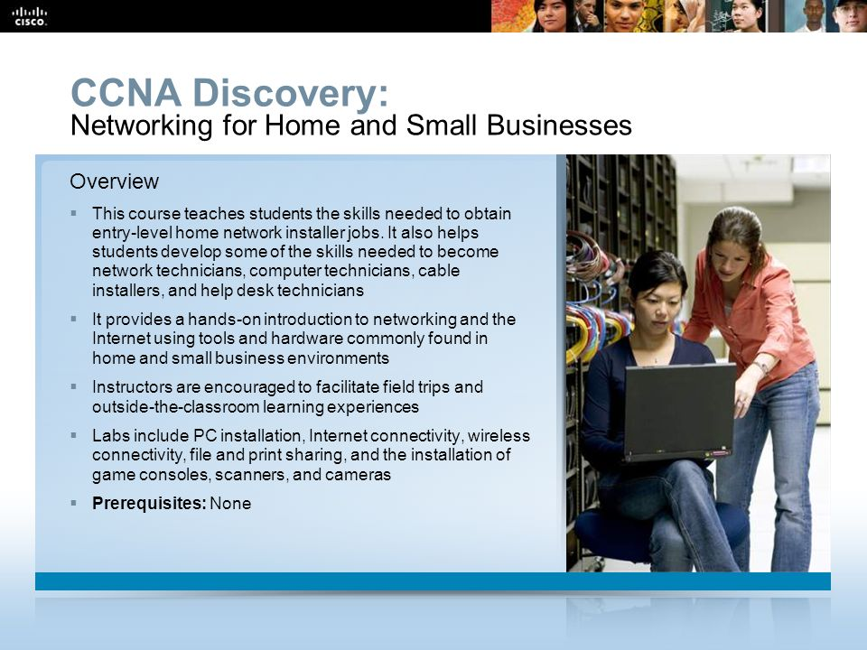 CCNA Overview 40 © 2009 Cisco Systems, Inc.All rights reserved.