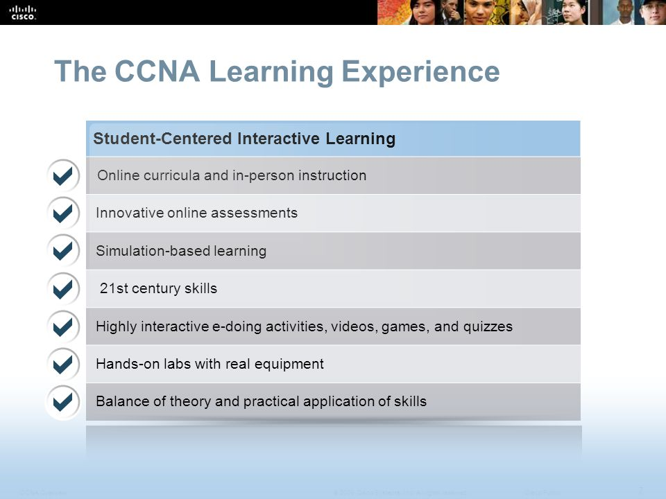 CCNA Overview 7 © 2009 Cisco Systems, Inc.All rights reserved.