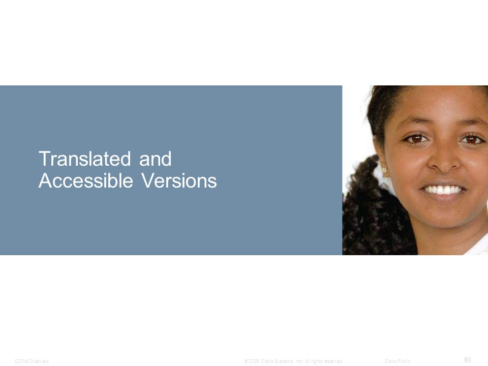 CCNA Overview 80 © 2009 Cisco Systems, Inc.All rights reserved.