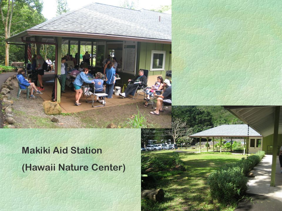 Makiki Aid Station (Hawaii Nature Center)