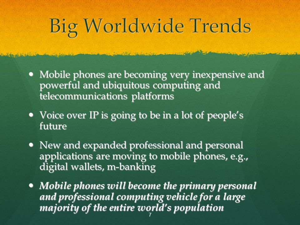 Mobile phones are becoming very inexpensive and powerful and ubiquitous computing and telecommunications platforms Mobile phones are becoming very ine