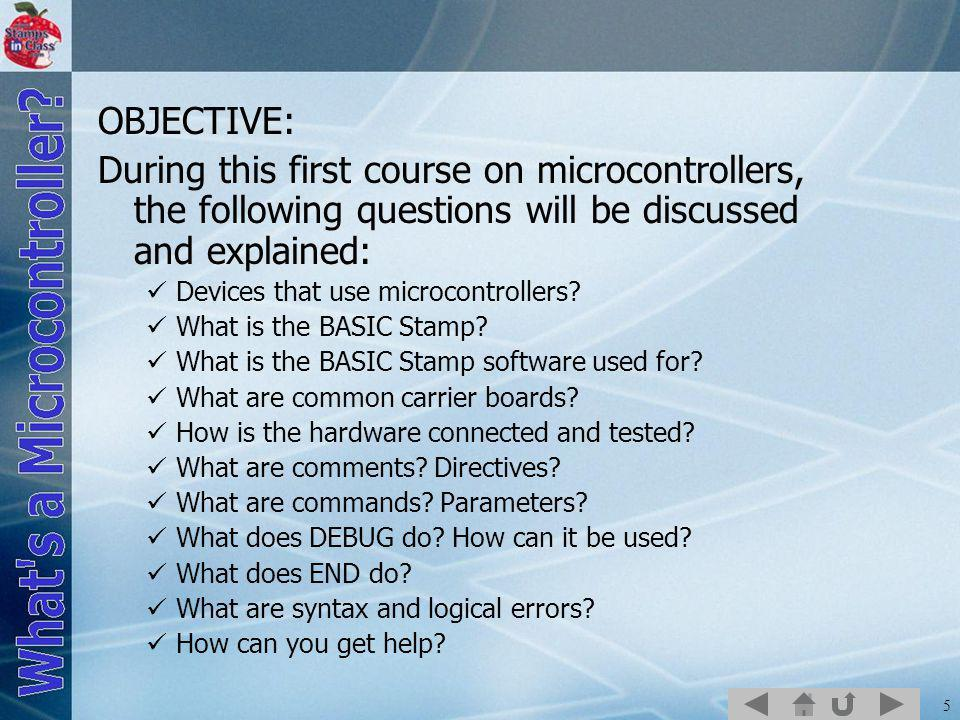 6 Uses of Microcontrollers Microcontrollers are single chip computers specifically designed to: Read input devices, such as buttons and sensors.