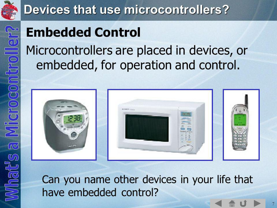 8 In general, developing with micro- controllers require: Specialized hardware for programming.