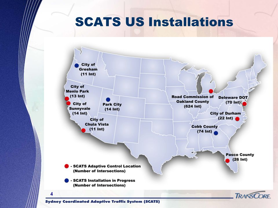 5 Benefits of SCATS Reduces need/effort for updating signal timing Accommodates traffic fluctuations Allow special functions to be installed for event centers Assist maintenance of signals via monitoring features Collect volume counts for planning purposes
