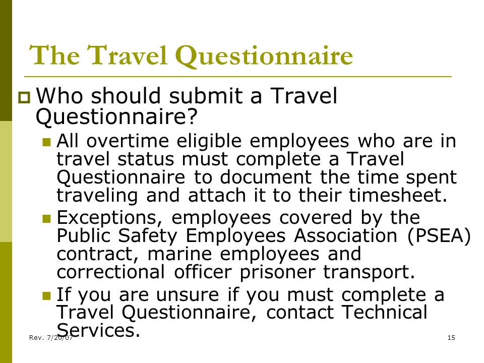 Rev. 7/20/0715 The Travel Questionnaire Who should submit a Travel Questionnaire.