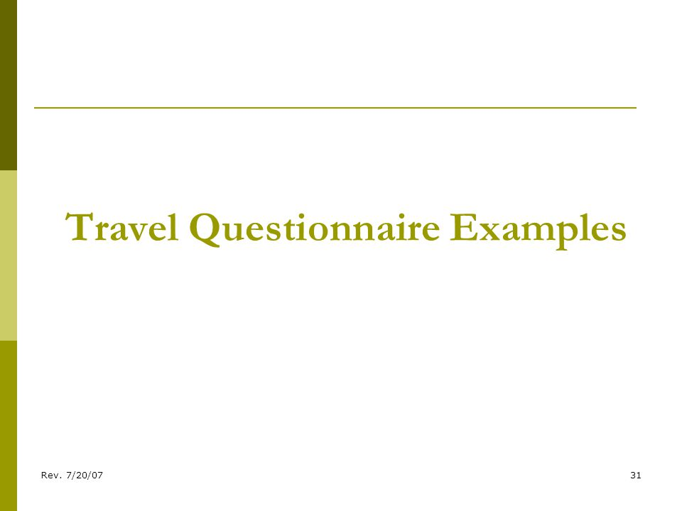 Rev. 7/20/0731 Travel Questionnaire Examples