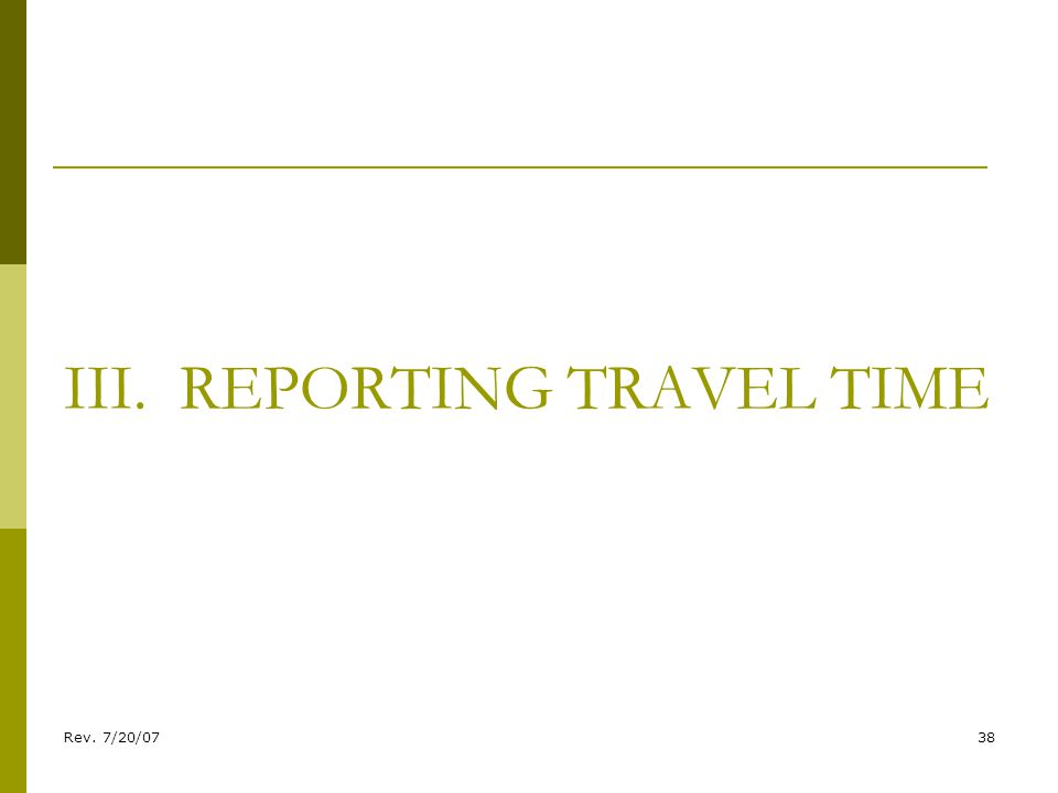 Rev. 7/20/0738 III. REPORTING TRAVEL TIME