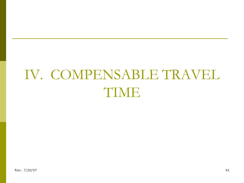 Rev. 7/20/0741 IV. COMPENSABLE TRAVEL TIME