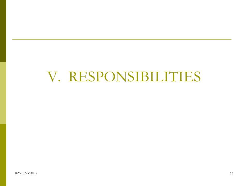 Rev. 7/20/0777 V. RESPONSIBILITIES