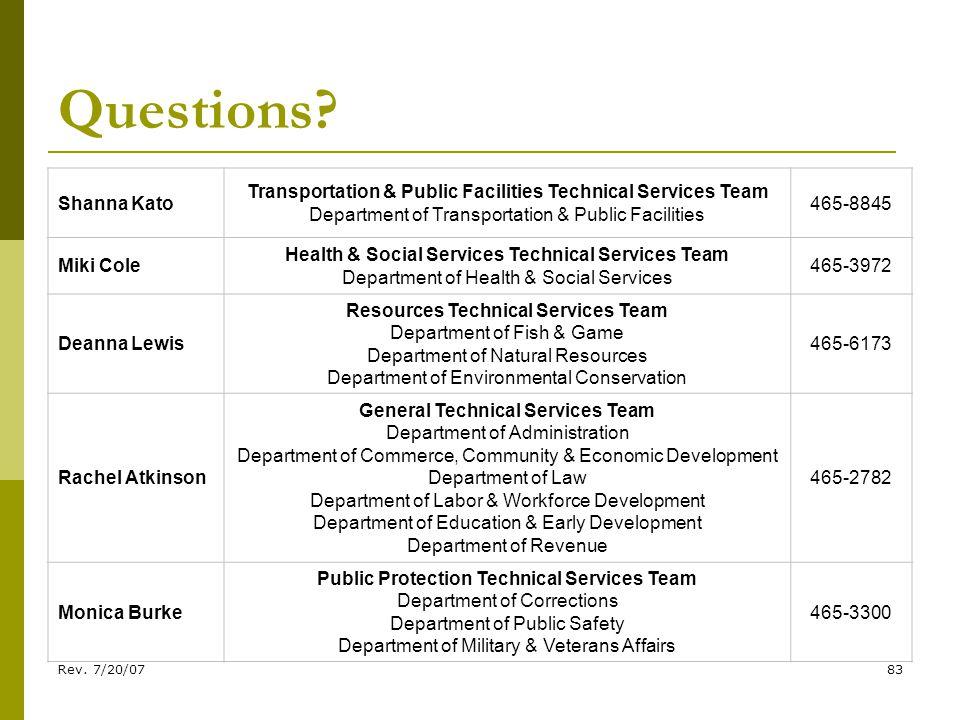 Rev. 7/20/0783 Questions? Shanna Kato Transportation & Public Facilities Technical Services Team Department of Transportation & Public Facilities 465-