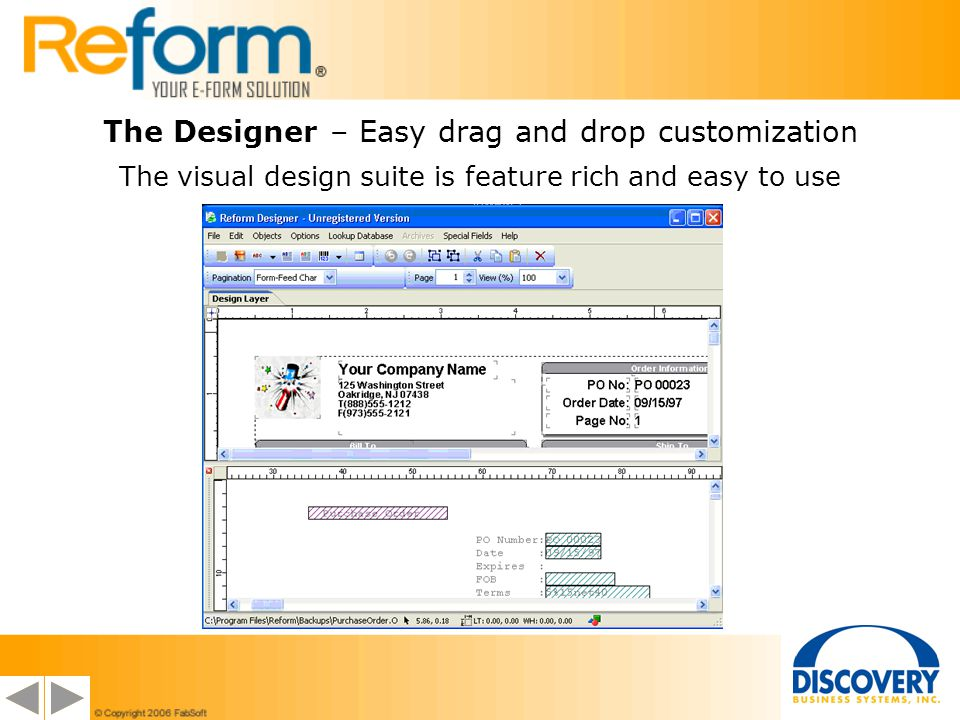 The Designer – Easy drag and drop customization The visual design suite is feature rich and easy to use