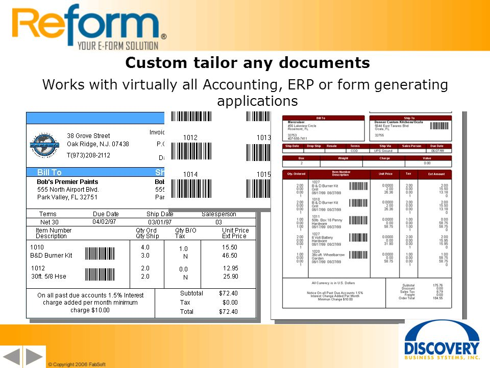 Works with virtually all Accounting, ERP or form generating applications Custom tailor any documents