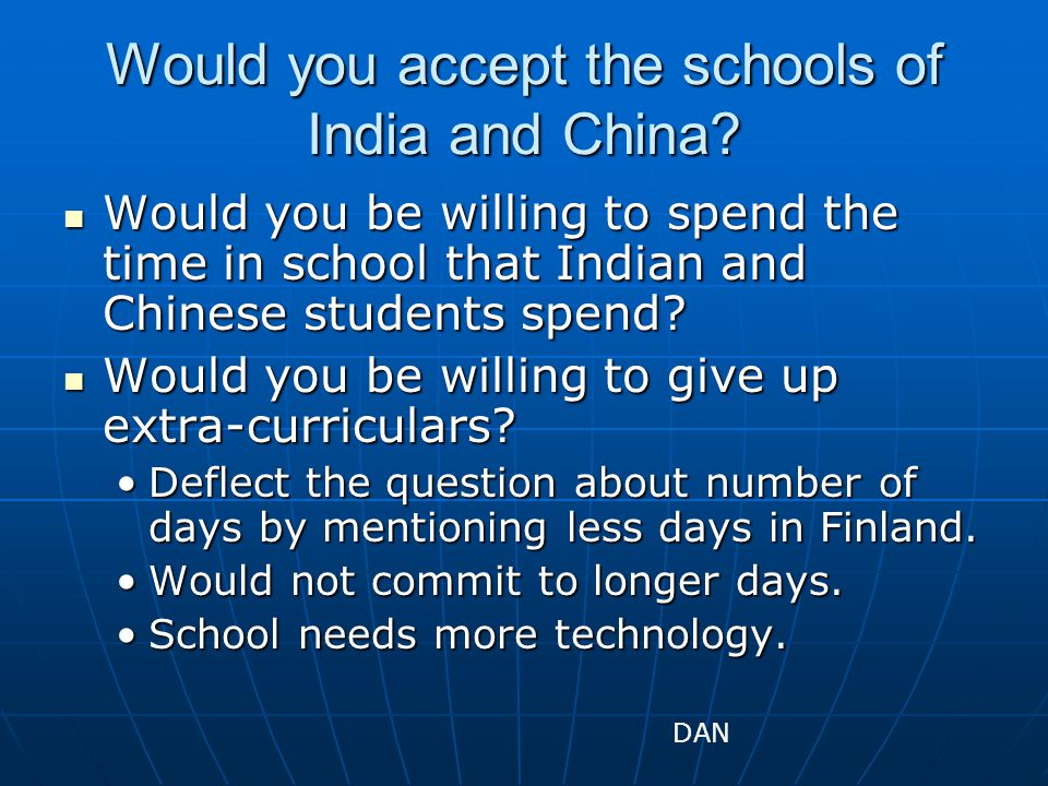 Would you accept the schools of India and China.