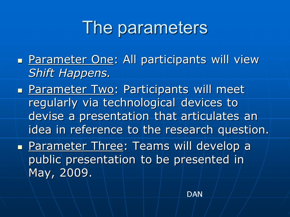 The parameters Parameter One: All participants will view Shift Happens.