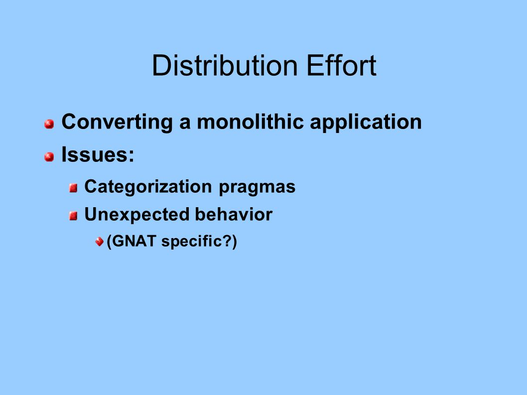Distribution Effort Converting a monolithic application Issues: Categorization pragmas Unexpected behavior (GNAT specific?)