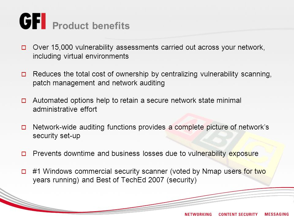 Product benefits Over 15,000 vulnerability assessments carried out across your network, including virtual environments Reduces the total cost of owner