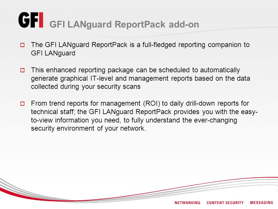 GFI LANguard ReportPack add-on The GFI LANguard ReportPack is a full-fledged reporting companion to GFI LANguard This enhanced reporting package can b