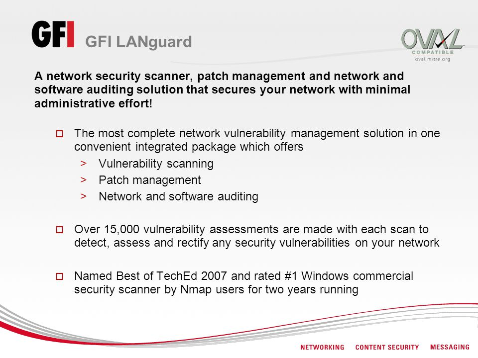 GFI LANguard A network security scanner, patch management and network and software auditing solution that secures your network with minimal administra