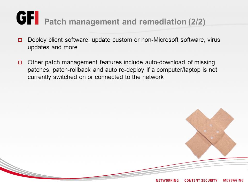 Patch management and remediation (2/2) Deploy client software, update custom or non-Microsoft software, virus updates and more Other patch management