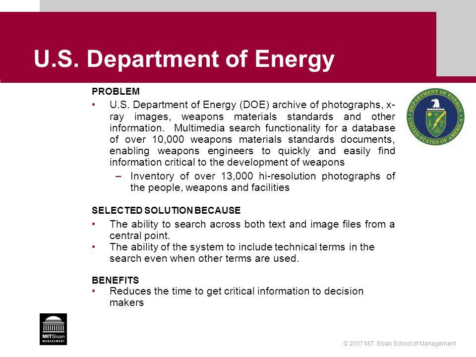 © 2007 MIT Sloan School of Management U.S. Department of Energy PROBLEM U.S.