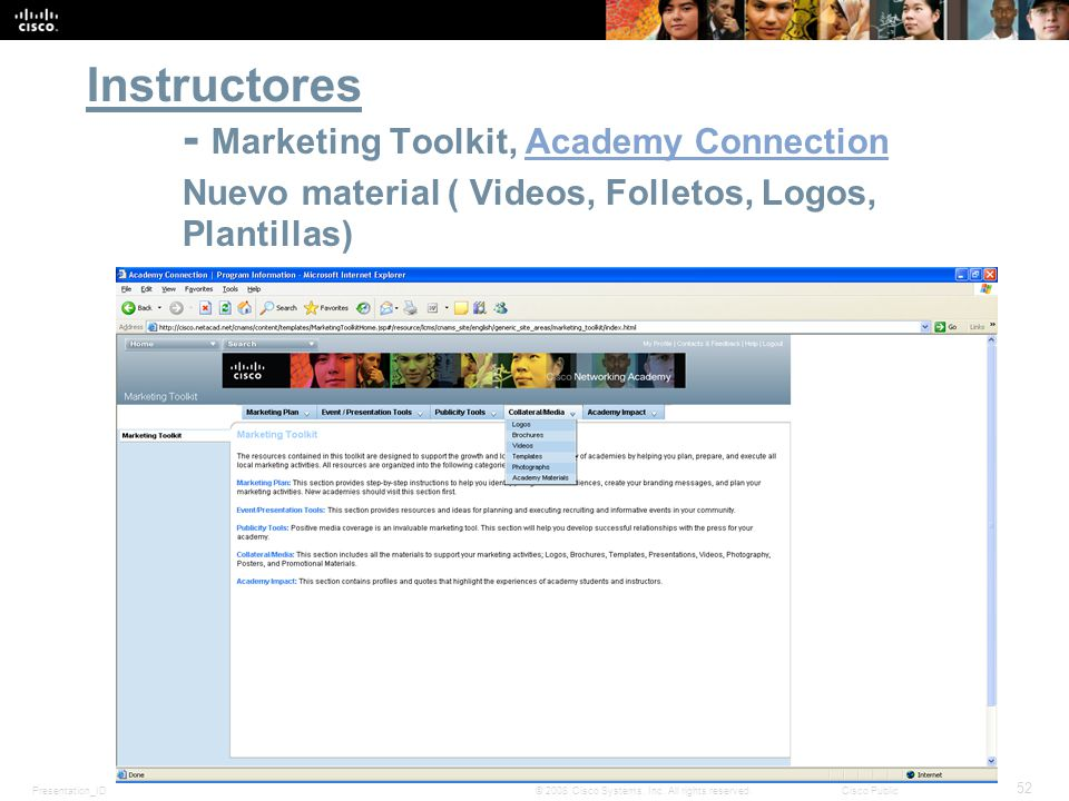 Presentation_ID 52 © 2008 Cisco Systems, Inc. All rights reserved.Cisco Public Instructores - Marketing Toolkit, Academy Connection Nuevo material ( V
