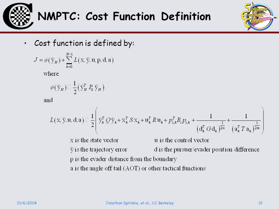 10/6/2004Jonathan Sprinkle, et al., UC Berkeley19 NMPTC: Cost Function Definition Cost function is defined by: