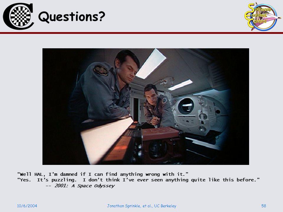 10/6/2004Jonathan Sprinkle, et al., UC Berkeley58 Questions.