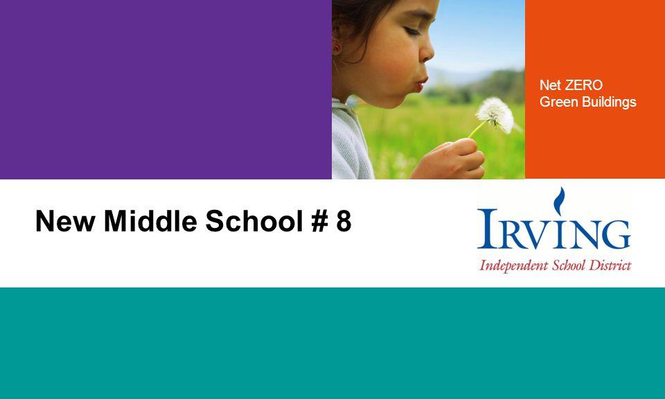 IRVING ISD Net ZERO Green Buildings New Middle School # 8