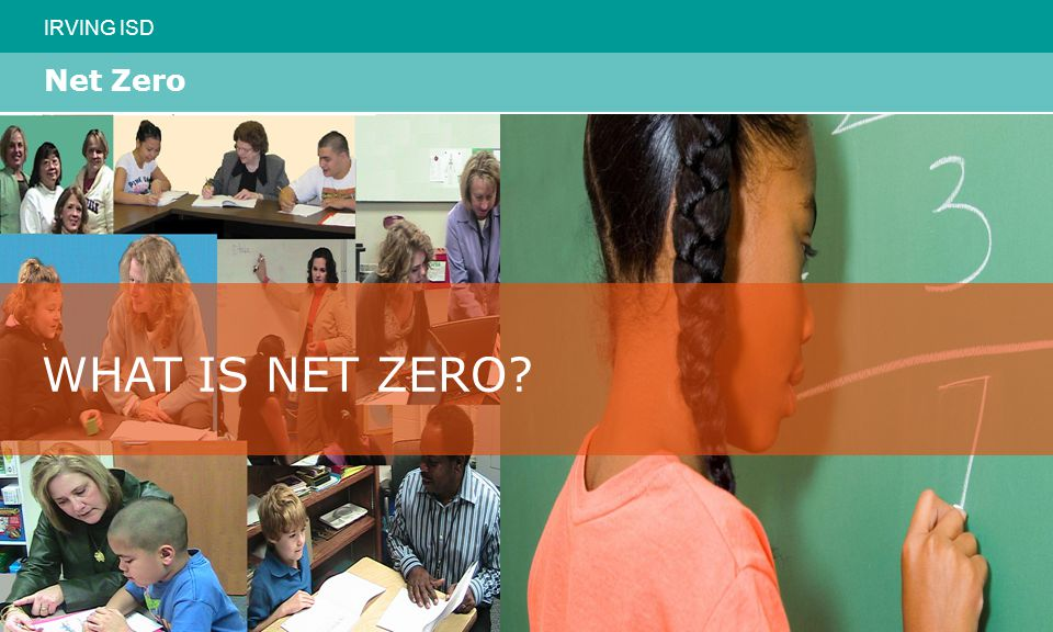 IRVING ISD Net Zero WHAT IS NET ZERO?