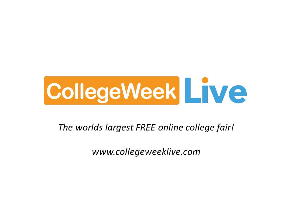 The worlds largest FREE online college fair! www.collegeweeklive.com