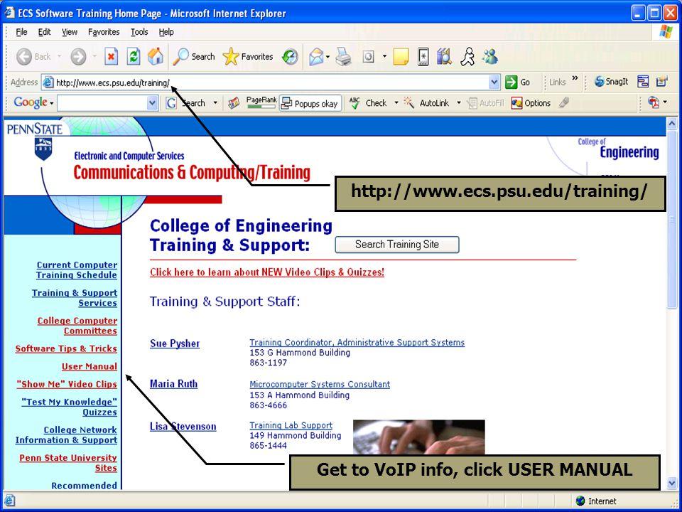 45 http://www.ecs.psu.edu/training/ Get to VoIP info, click USER MANUAL