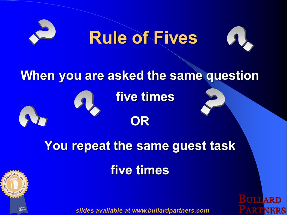 Proactive Approach The Rule of Fives The Rule of Fives Time vs. Money Time vs. Money slides available at www.bullardpartners.com
