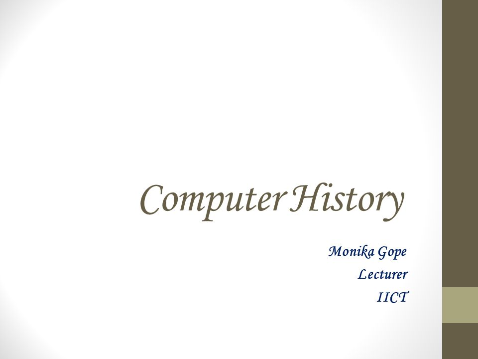 Evaluation of computer The development of the modern day computer was the result of advances in technologies and man s need to quantify.